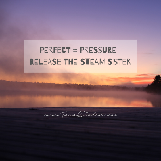 perfection = pressure