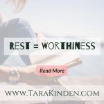 Rest = Worthiness